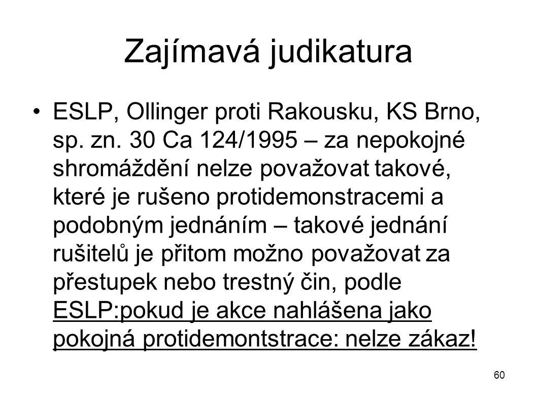 Zajímavá judikatura ESLP, Ollinger proti Rakousku, KS Brno, sp. zn. 30 Ca 124/1995 – za nepokojné shromáždění nelze považovat takové, které je rušeno