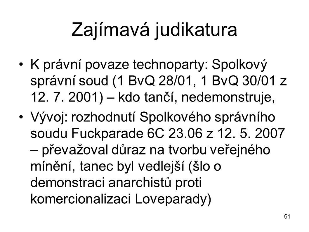 Zajímavá judikatura K právní povaze technoparty: Spolkový správní soud (1 BvQ 28/01, 1 BvQ 30/01 z 12. 7. 2001) – kdo tančí, nedemonstruje, Vývoj: roz