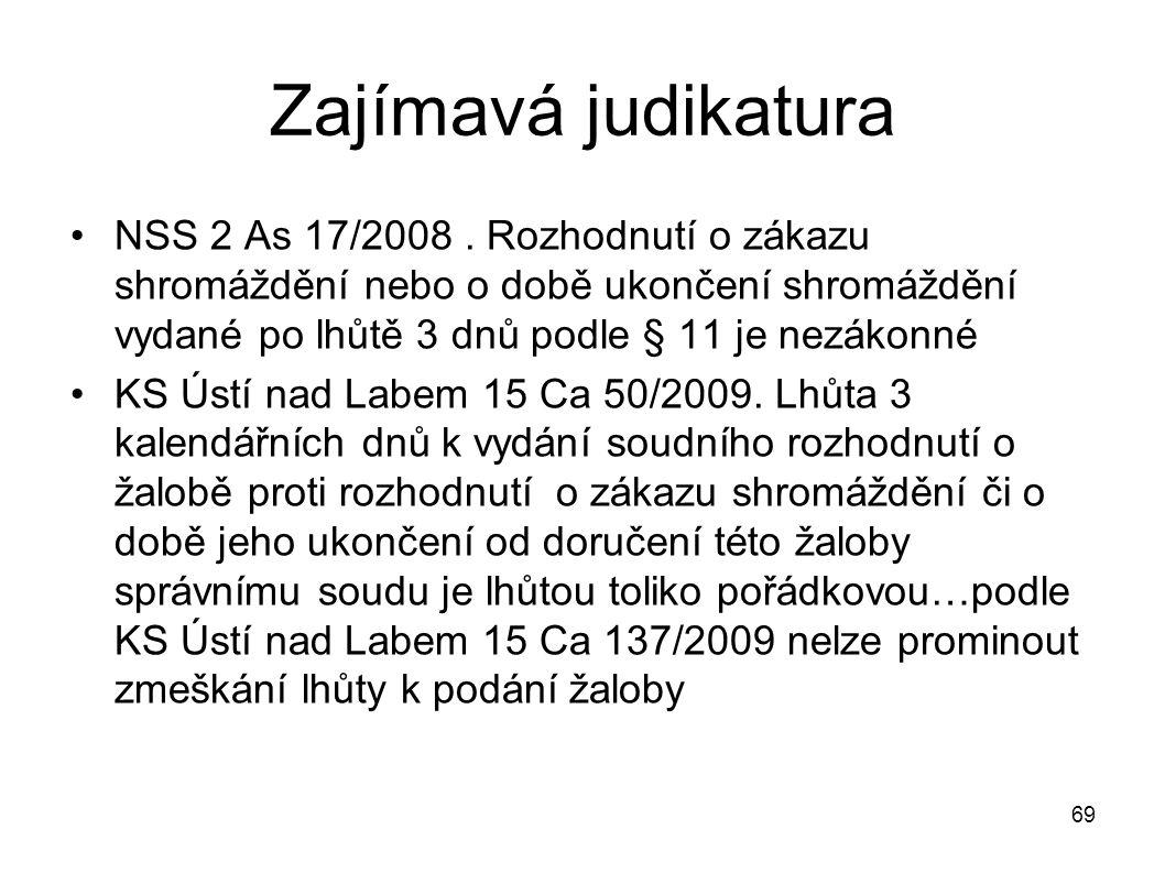 Zajímavá judikatura NSS 2 As 17/2008. Rozhodnutí o zákazu shromáždění nebo o době ukončení shromáždění vydané po lhůtě 3 dnů podle § 11 je nezákonné K