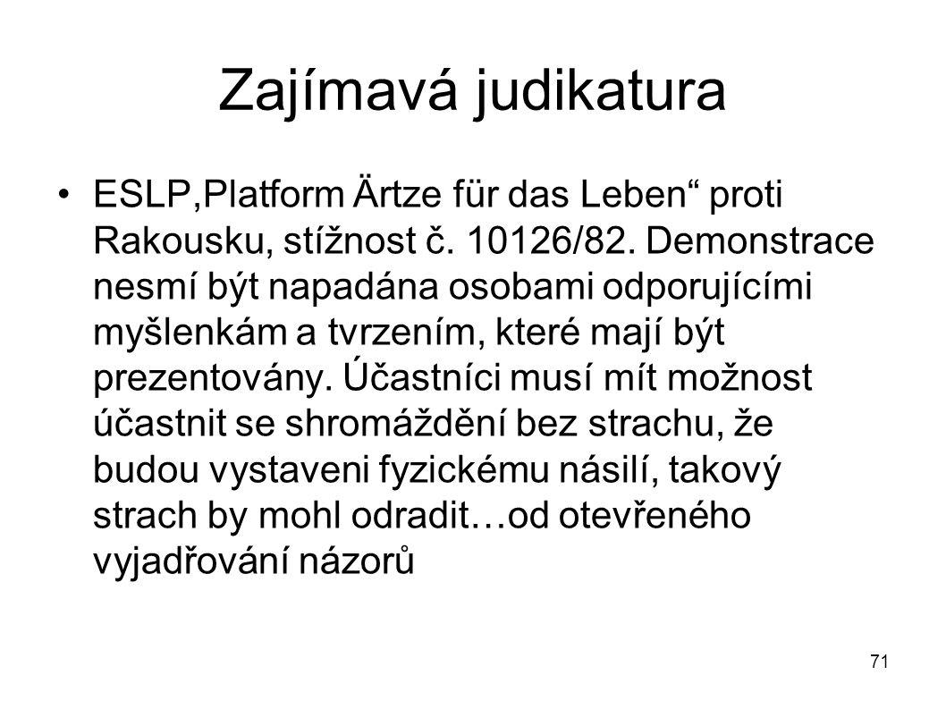 """Zajímavá judikatura ESLP,Platform Ärtze für das Leben"""" proti Rakousku, stížnost č. 10126/82. Demonstrace nesmí být napadána osobami odporujícími myšle"""
