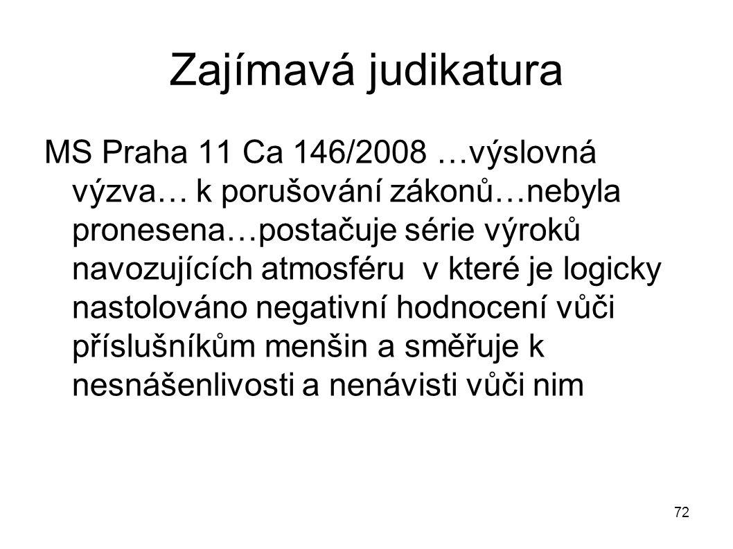 Zajímavá judikatura MS Praha 11 Ca 146/2008 …výslovná výzva… k porušování zákonů…nebyla pronesena…postačuje série výroků navozujících atmosféru v kter