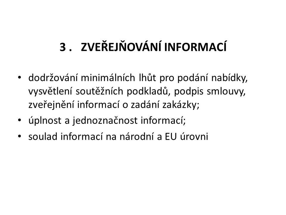 3. ZVEŘEJŇOVÁNÍ INFORMACÍ dodržování minimálních lhůt pro podání nabídky, vysvětlení soutěžních podkladů, podpis smlouvy, zveřejnění informací o zadán