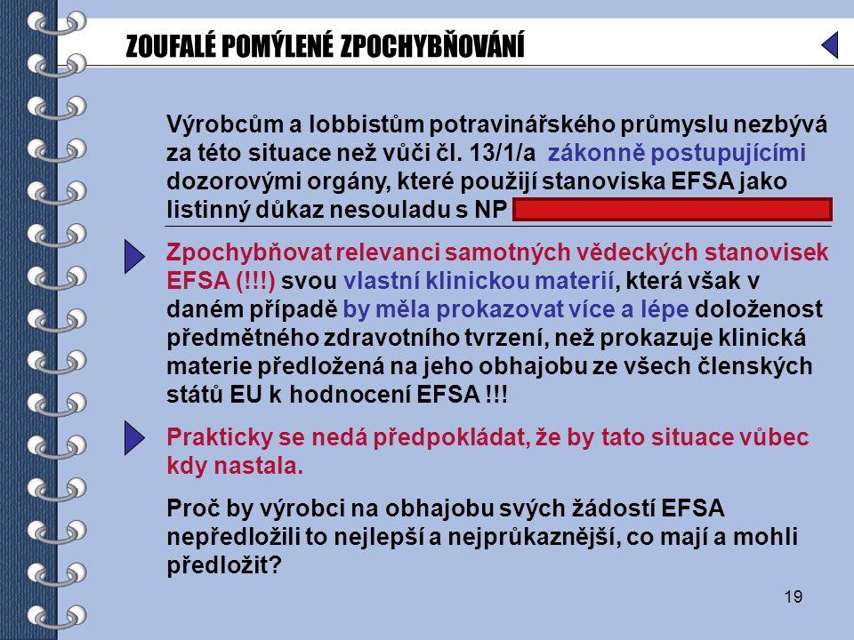 19 Výrobcům a lobbistům potravinářského průmyslu nezbývá za této situace než vůči čl.