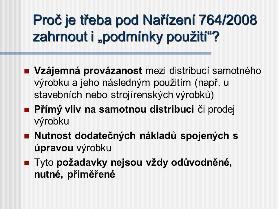 """Proč je třeba pod Nařízení 764/2008 zahrnout i """"podmínky použití""""? Vzájemná provázanost mezi distribucí samotného výrobku a jeho následným použitím (n"""