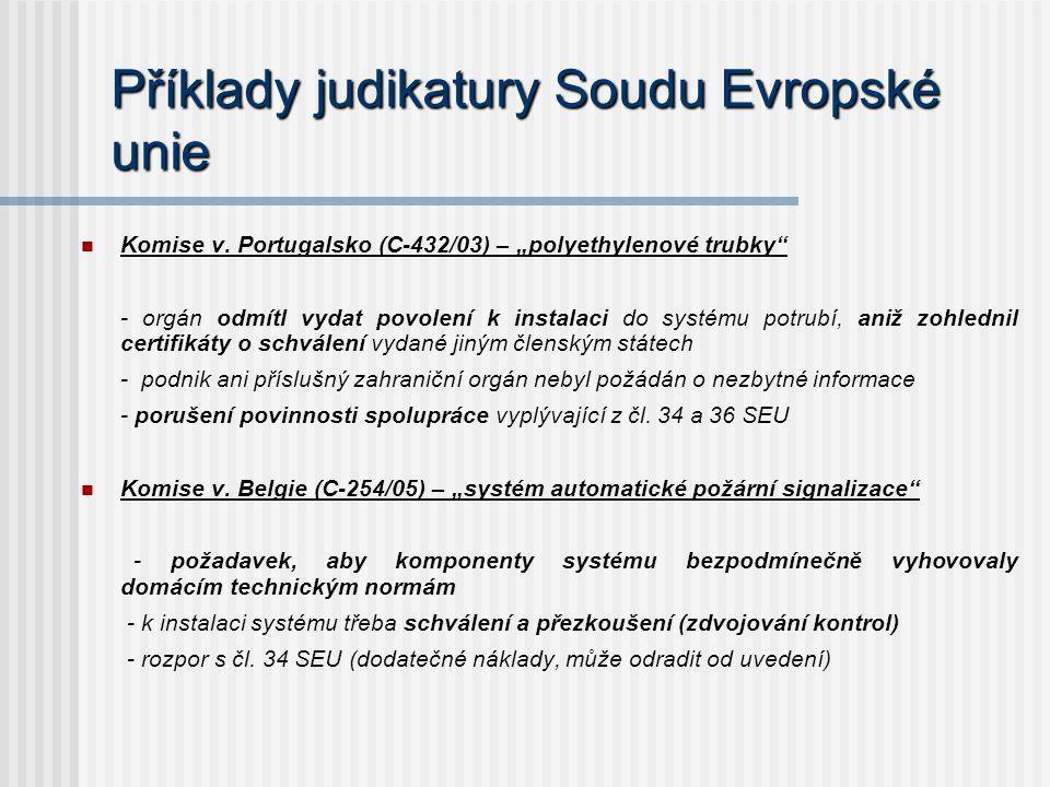 """Příklady judikatury Soudu Evropské unie Komise v. Portugalsko (C-432/03) – """"polyethylenové trubky"""" - orgán odmítl vydat povolení k instalaci do systém"""