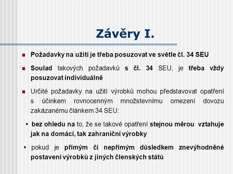 Závěry I. Požadavky na užití je třeba posuzovat ve světle čl.