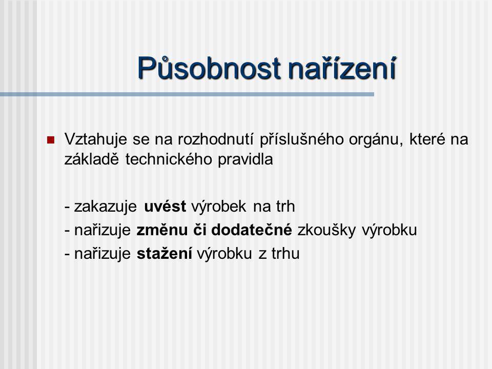 Technické pravidlo Čl.2 odst. 2 nařízení Jakékoli ustanovení předpisu čl.