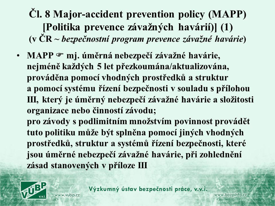 Čl. 8 Major-accident prevention policy (MAPP) [Politika prevence závažných havárií)] (1) (v ČR ~ bezpečnostní program prevence závažné havárie) MAPP 