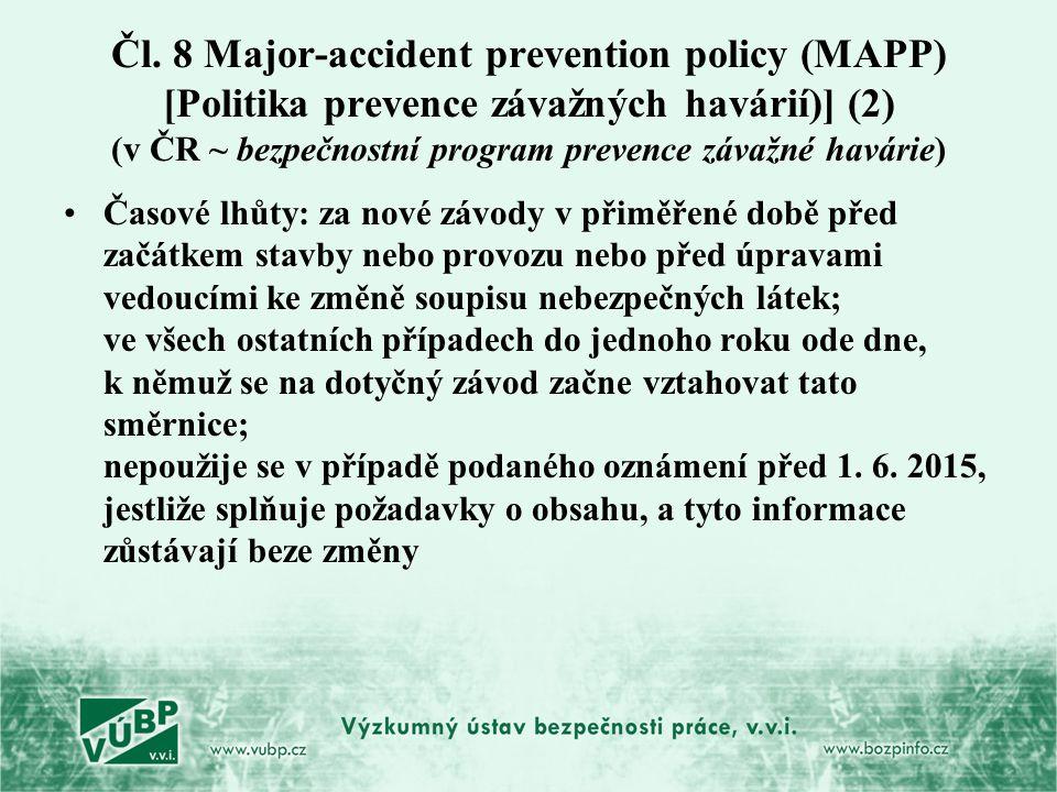 Čl. 8 Major-accident prevention policy (MAPP) [Politika prevence závažných havárií)] (2) (v ČR ~ bezpečnostní program prevence závažné havárie) Časové