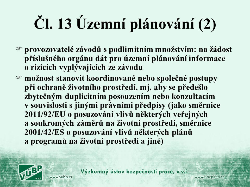 Čl. 13 Územní plánování (2)  provozovatelé závodů s podlimitním množstvím: na žádost příslušného orgánu dát pro územní plánování informace o rizicích