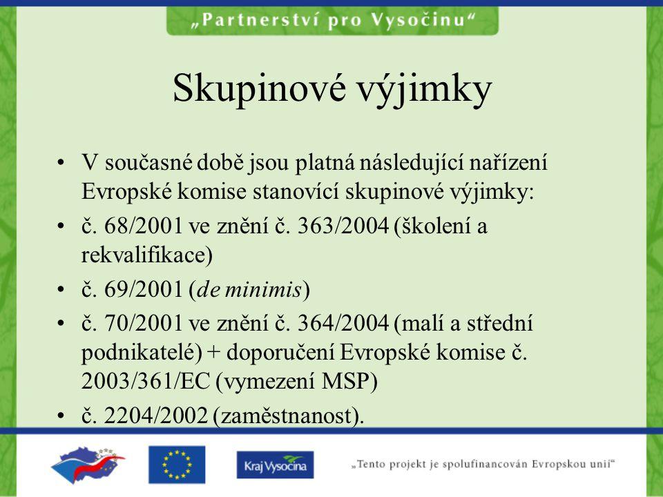 Skupinové výjimky V současné době jsou platná následující nařízení Evropské komise stanovící skupinové výjimky: č. 68/2001 ve znění č. 363/2004 (škole