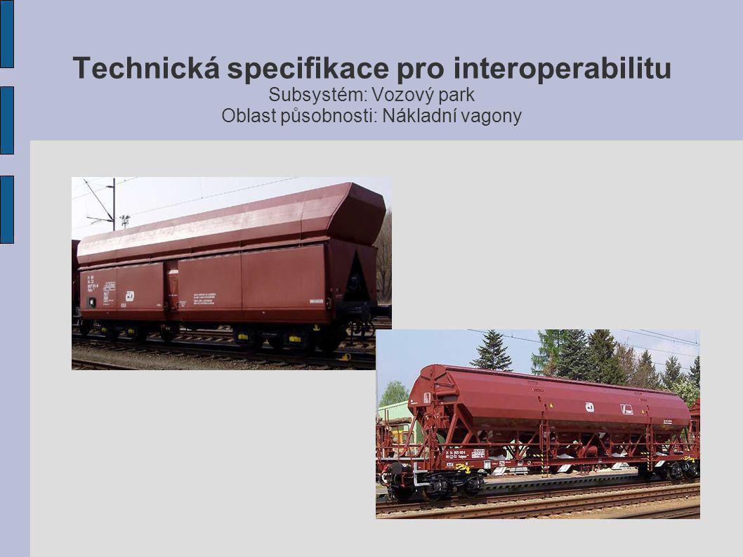 Technická specifikace pro interoperabilitu Subsystém: Vozový park Oblast působnosti: Nákladní vagony