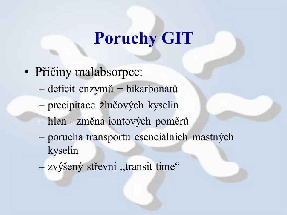 """Poruchy GIT Příčiny malabsorpce: –deficit enzymů + bikarbonátů –precipitace žlučových kyselin –hlen - změna iontových poměrů –porucha transportu esenciálních mastných kyselin –zvýšený střevní """"transit time"""