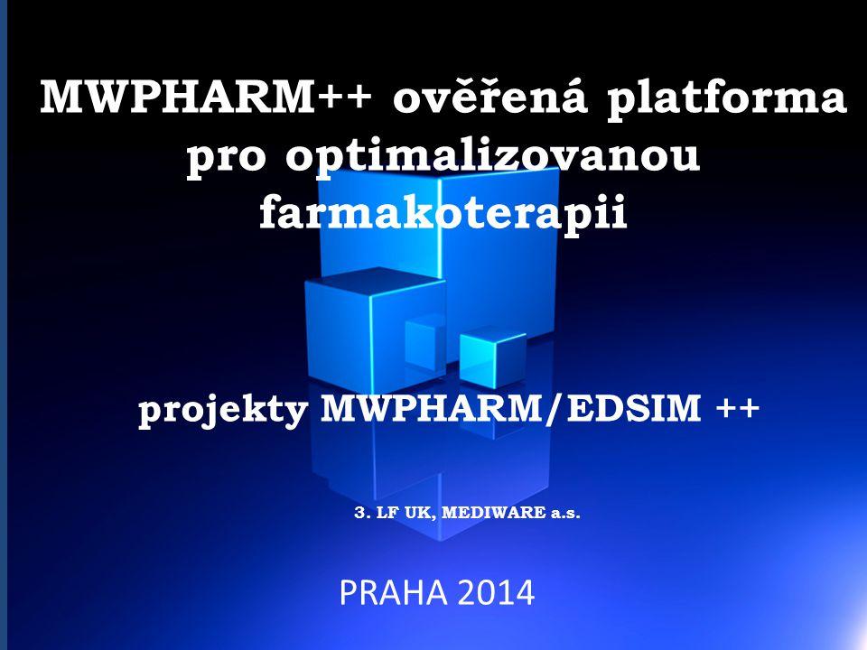 MWPHARM++ ověřená platforma pro optimalizovanou farmakoterapii projekty MWPHARM/EDSIM ++ 3. LF UK, MEDIWARE a.s. PRAHA 2014