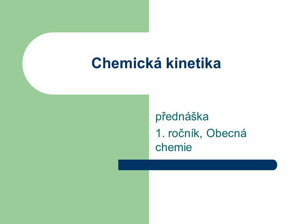 Chemická kinetika přednáška 1. ročník, Obecná chemie