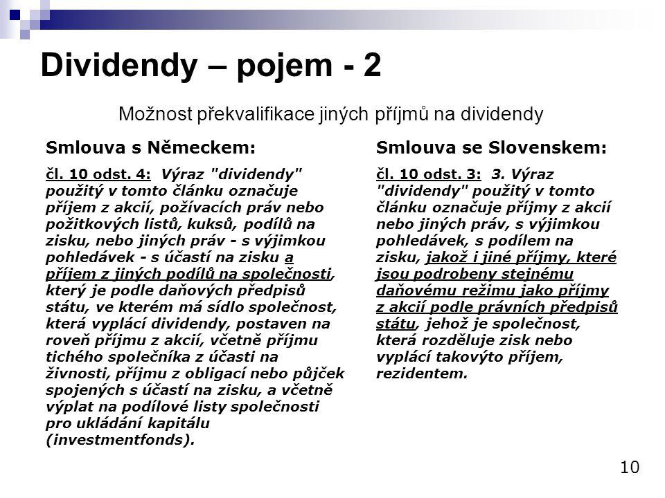 Dividendy – pojem - 2 Možnost překvalifikace jiných příjmů na dividendy 10 Smlouva s Německem: čl. 10 odst. 4: Výraz