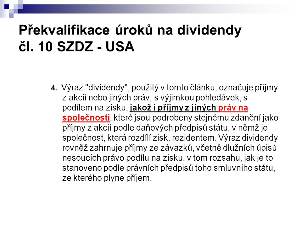 Překvalifikace úroků na dividendy čl. 10 SZDZ - USA 4. Výraz