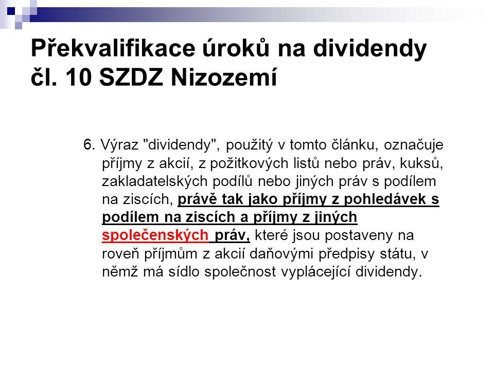 Překvalifikace úroků na dividendy čl. 10 SZDZ Nizozemí 6. Výraz