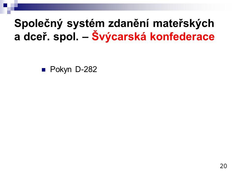 Společný systém zdanění mateřských a dceř. spol. – Švýcarská konfederace Pokyn D-282 20