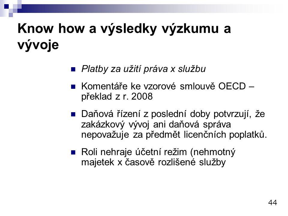 Know how a výsledky výzkumu a vývoje 44 Platby za užití práva x službu Komentáře ke vzorové smlouvě OECD – překlad z r. 2008 Daňová řízení z poslední