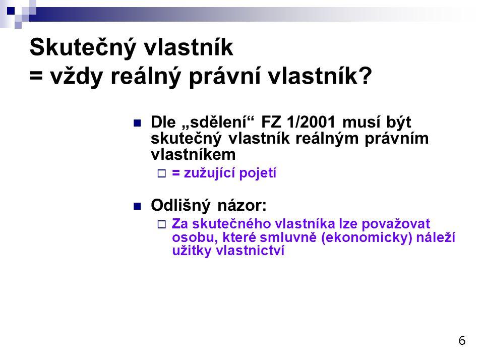 """Skutečný vlastník = vždy reálný právní vlastník? Dle """"sdělení"""" FZ 1/2001 musí být skutečný vlastník reálným právním vlastníkem  = zužující pojetí Odl"""