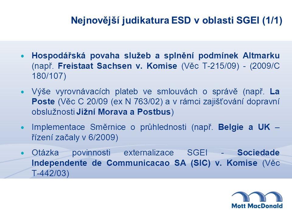 Nejnovější judikatura ESD v oblasti SGEI (1/1)  Hospodářská povaha služeb a splnění podmínek Altmarku (např. Freistaat Sachsen v. Komise (Věc T-215/0