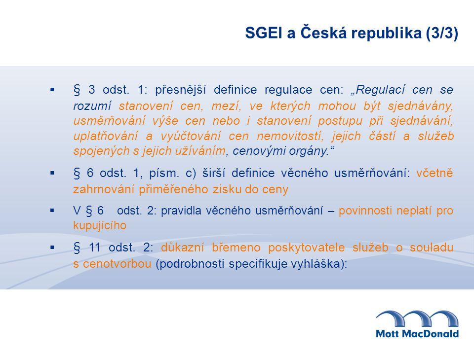 """SGEI a Česká republika (3/3)  § 3 odst. 1: přesnější definice regulace cen: """"Regulací cen se rozumí stanovení cen, mezí, ve kterých mohou být sjednáv"""