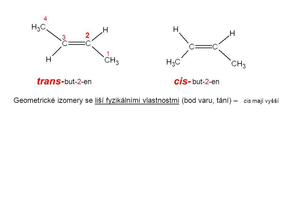 but-2-en 1 2 3 4 trans-cis- Geometrické izomery se liší fyzikálními vlastnostmi (bod varu, tání) – cis mají vyšší