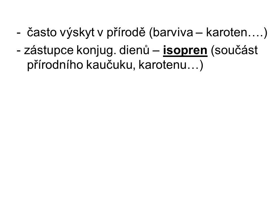 -často výskyt v přírodě (barviva – karoten….) - zástupce konjug.