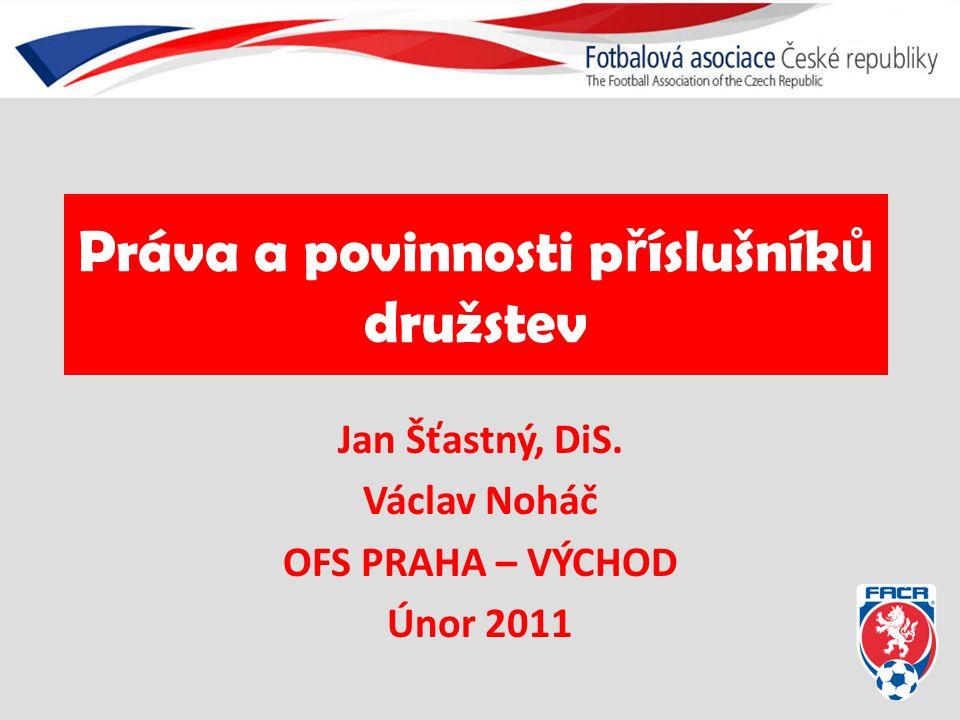 Práva a povinnosti p ř íslušník ů družstev Jan Šťastný, DiS.