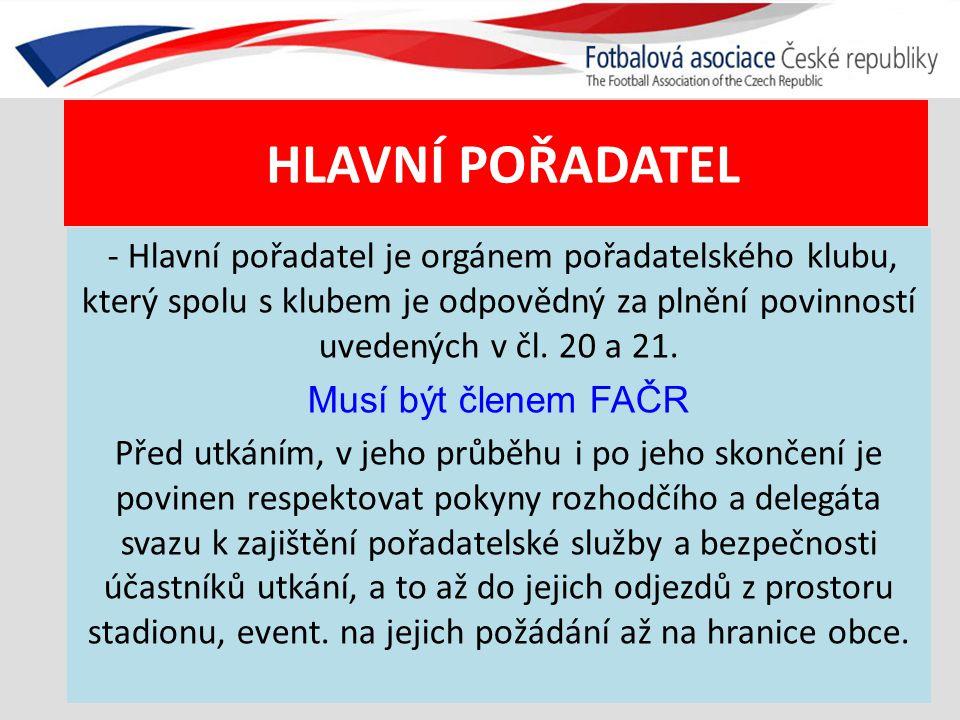 HLAVNÍ POŘADATEL - Hlavní pořadatel je orgánem pořadatelského klubu, který spolu s klubem je odpovědný za plnění povinností uvedených v čl. 20 a 21. M