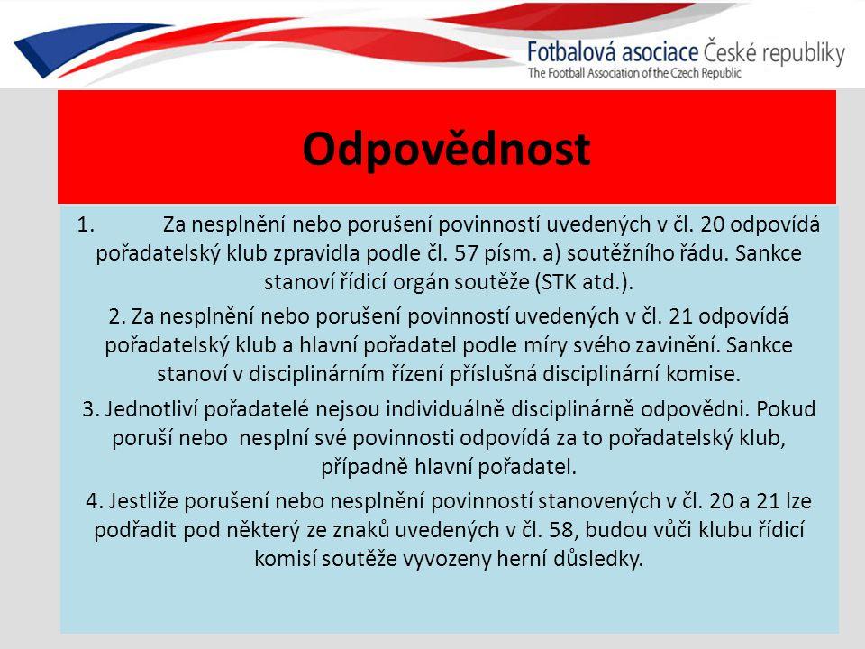 Odpovědnost 1.Za nesplnění nebo porušení povinností uvedených v čl.