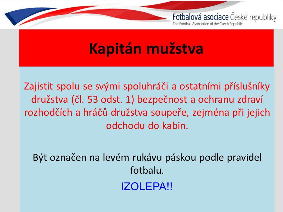 Kapitán mužstva Zajistit spolu se svými spoluhráči a ostatními příslušníky družstva (čl.