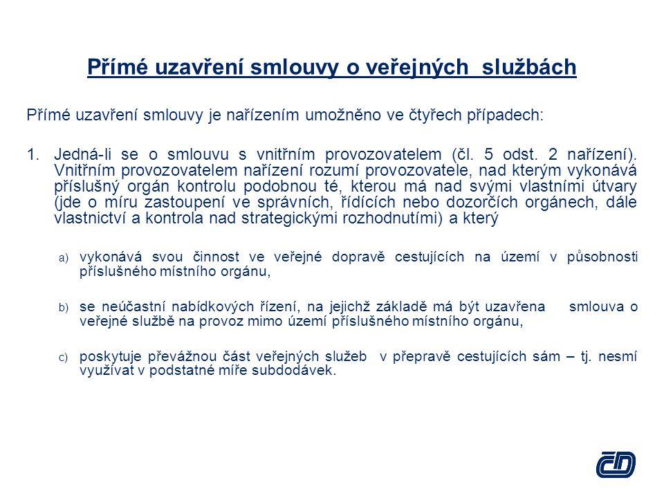 Přímé uzavření smlouvy o veřejných službách Přímé uzavření smlouvy je nařízením umožněno ve čtyřech případech:  Jedná-li se o smlouvu s vnitřním provozovatelem (čl.