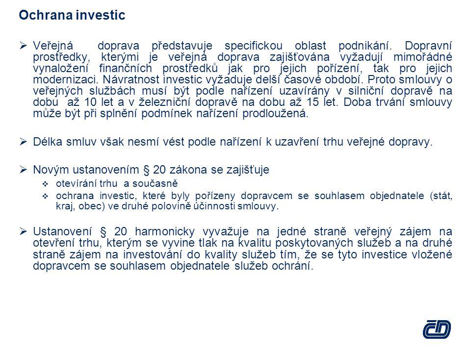 Ochrana investic  Veřejná doprava představuje specifickou oblast podnikání.
