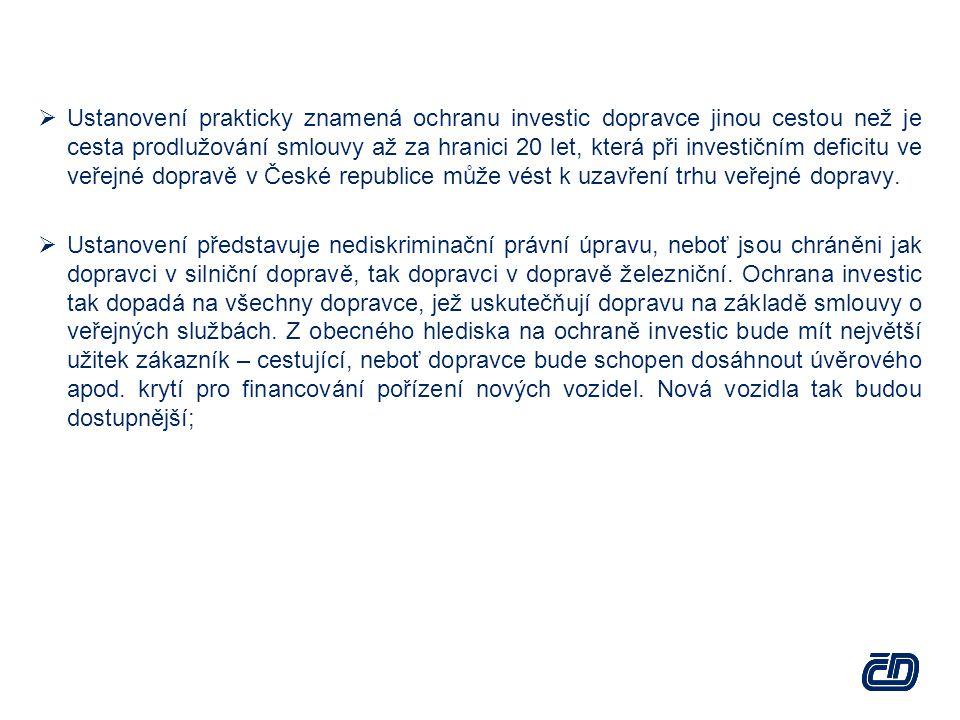  Ustanovení prakticky znamená ochranu investic dopravce jinou cestou než je cesta prodlužování smlouvy až za hranici 20 let, která při investičním deficitu ve veřejné dopravě v České republice může vést k uzavření trhu veřejné dopravy.