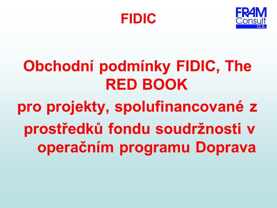 FIDIC Obchodní podmínky FIDIC, The RED BOOK pro projekty, spolufinancované z prostředků fondu soudržnosti v operačním programu Doprava