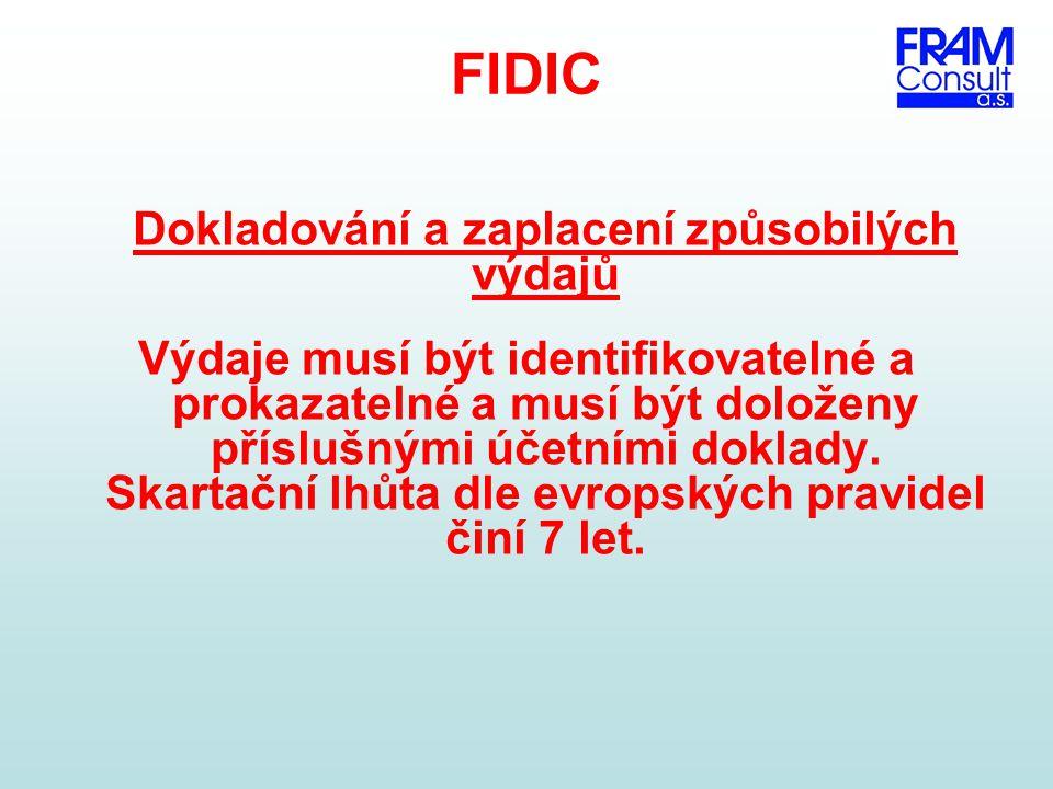 FIDIC Dokladování a zaplacení způsobilých výdajů Výdaje musí být identifikovatelné a prokazatelné a musí být doloženy příslušnými účetními doklady. Sk