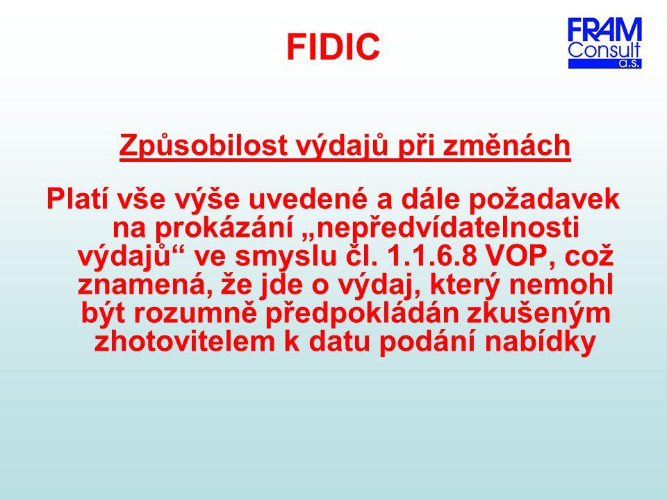 """FIDIC Způsobilost výdajů při změnách Platí vše výše uvedené a dále požadavek na prokázání """"nepředvídatelnosti výdajů"""" ve smyslu čl. 1.1.6.8 VOP, což z"""