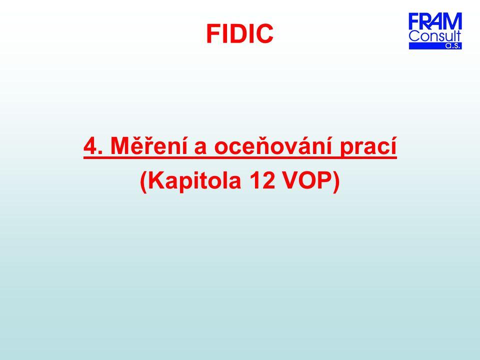 FIDIC 4. Měření a oceňování prací (Kapitola 12 VOP)