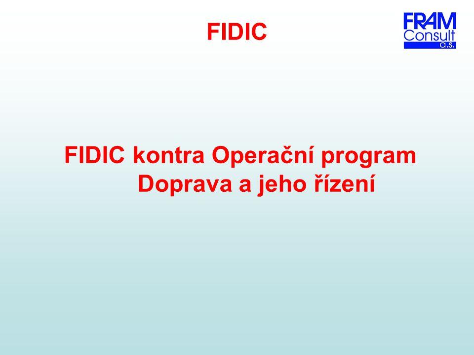 FIDIC FIDIC kontra Operační program Doprava a jeho řízení