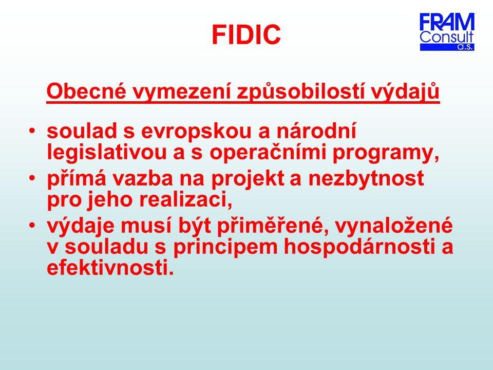 FIDIC Obecné vymezení způsobilostí výdajů soulad s evropskou a národní legislativou a s operačními programy, přímá vazba na projekt a nezbytnost pro j