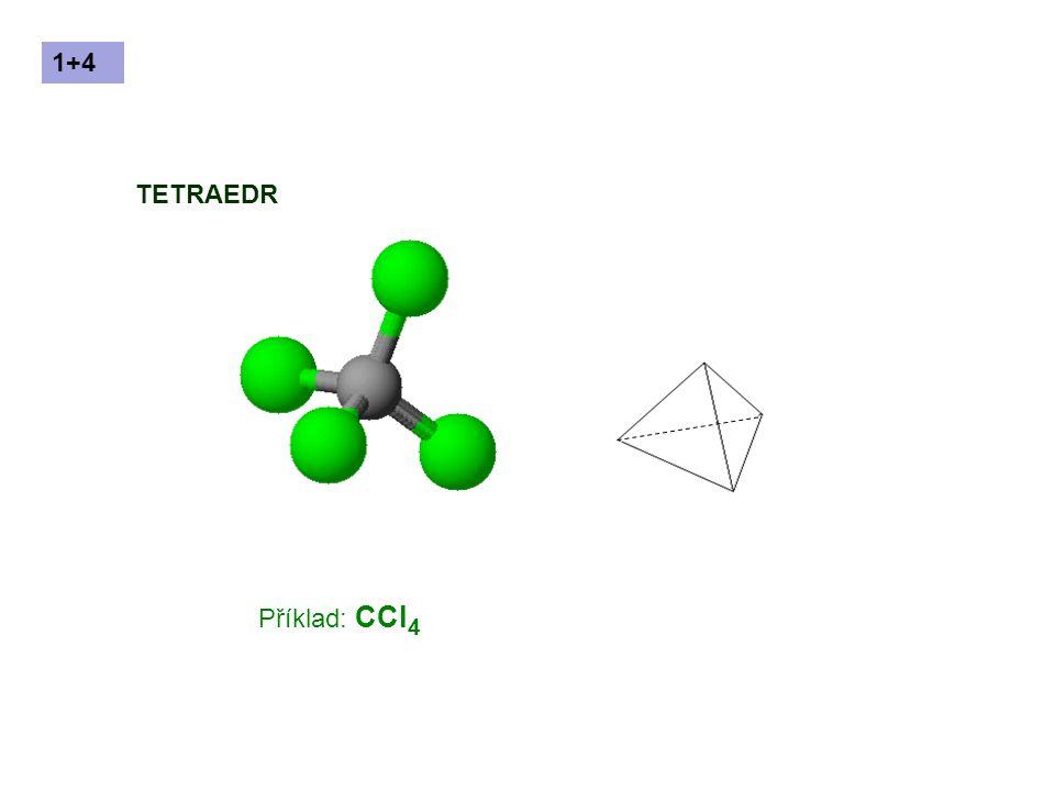 TETRAEDR Příklad: CCl 4 1+4