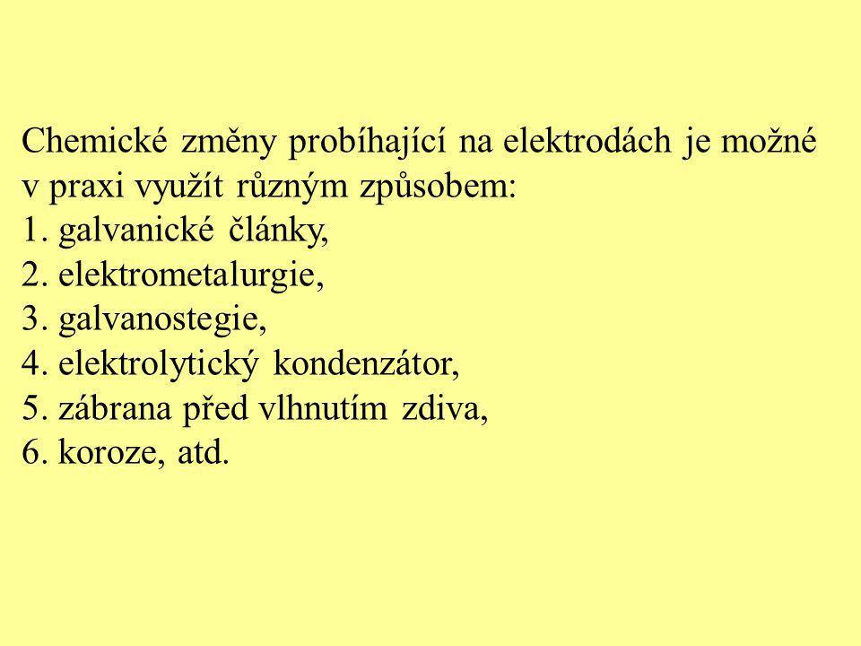 Chemické změny probíhající na elektrodách je možné v praxi využít různým způsobem: 1. galvanické články, 2. elektrometalurgie, 3. galvanostegie, 4. el