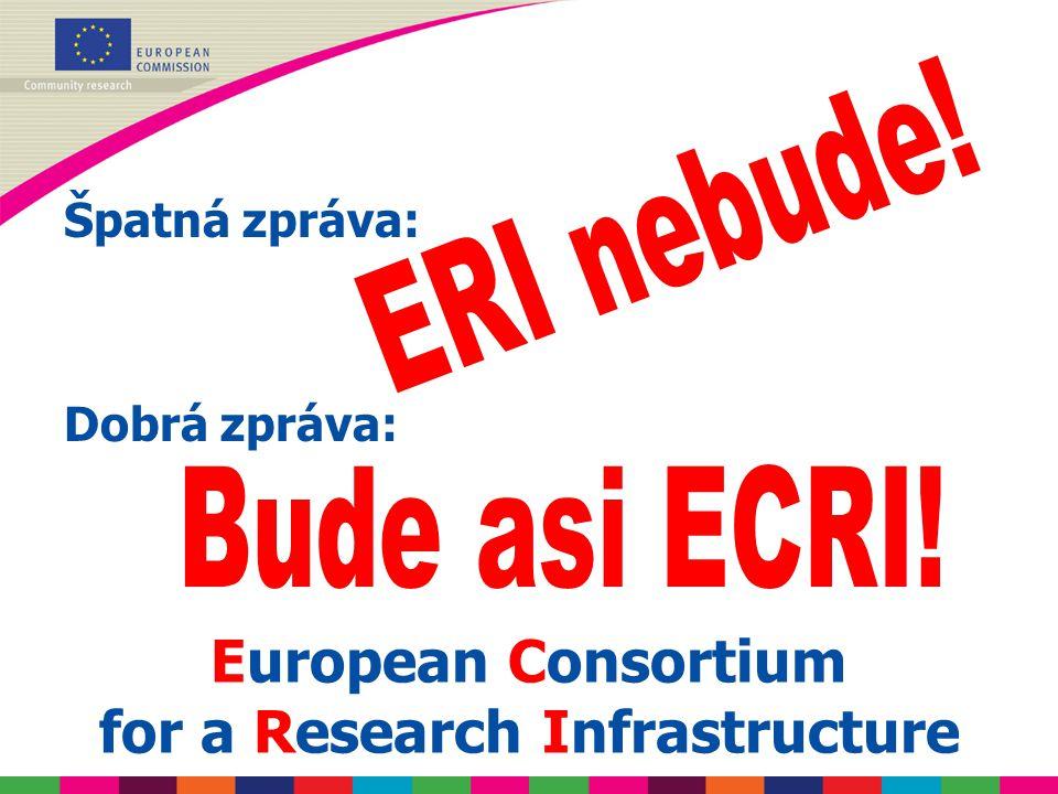 Špatná zpráva: Dobrá zpráva: European Consortium for a Research Infrastructure