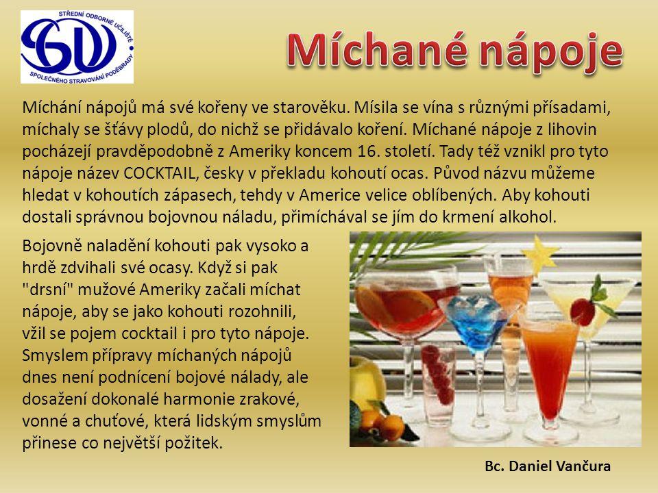 Toho lze docílit mícháním nejen alkoholických nápojů, ale i ovocných šťáv, sirupů, mléka apod.
