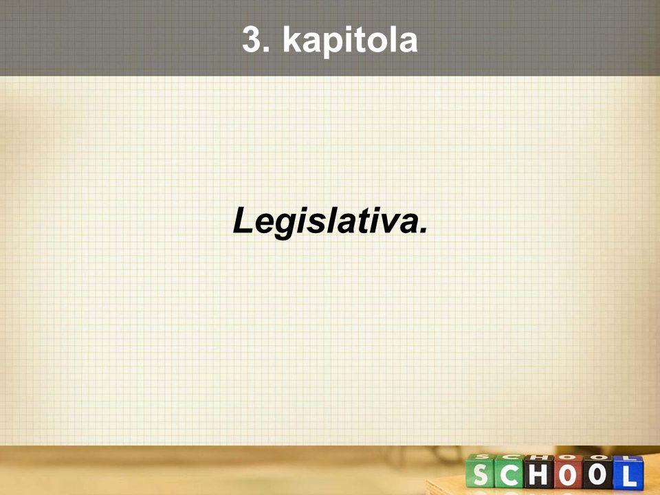 Legislativa. 3. kapitola