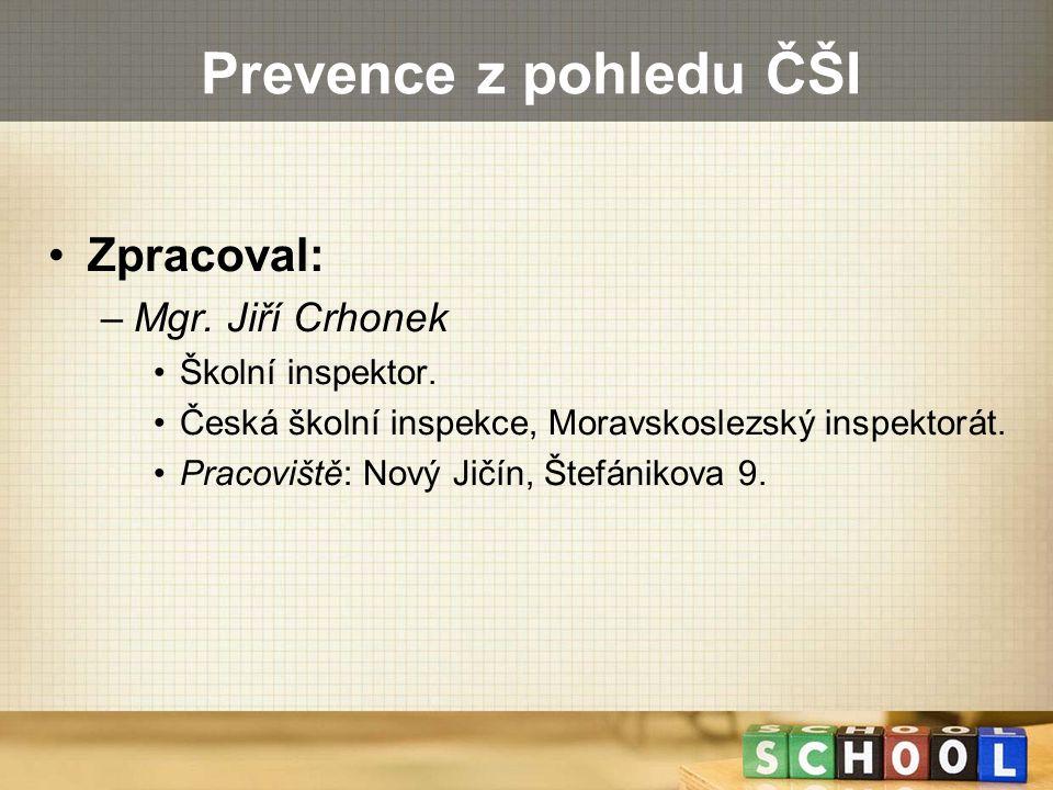 Obsah 1)Poslání ČŠI ve vztahu k primární prevenci rizikového chování (RCH) na školách.