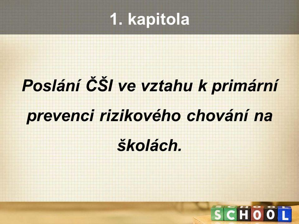 Česká školní inspekce Inspekční činnost - § 174 odst.