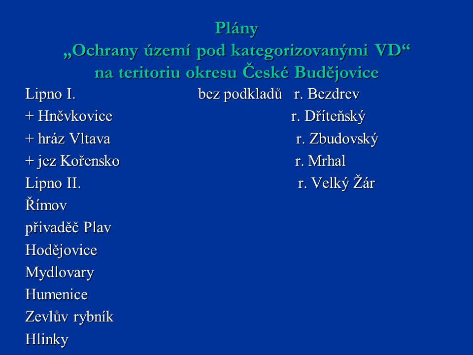 """Plány """"Ochrany území pod kategorizovanými VD na teritoriu okresu České Budějovice Lipno I."""